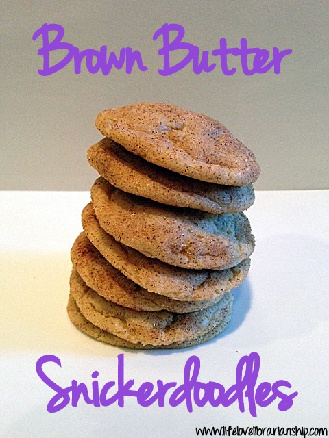 Brown Butter Snickerdoodles | www.lifelovelibrarianship.com