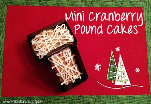 Mini Cranberry Pound Cakes | Adventures in Life, Love, and Librarianship