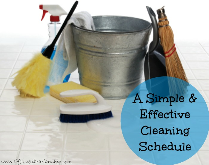 A Simple and Effective Cleaning Schedule | Adventures in Life, Love, and Librarianship